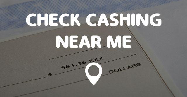 CHECK CASHING NEAR ME  Points Near Me