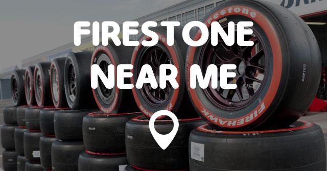 Firestone Near Me  Points Near Me