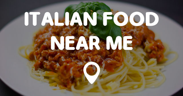 ITALIAN FOOD NEAR ME  Points Near Me