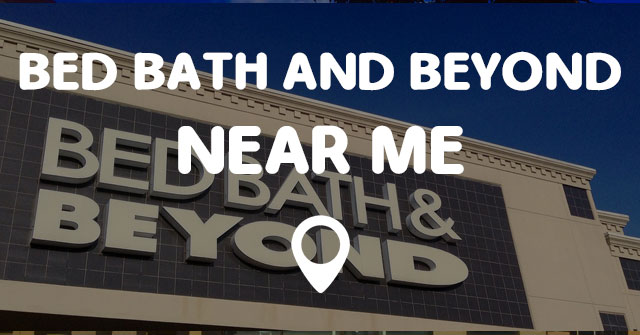 BED BATH AND BEYOND NEAR ME  Points Near Me