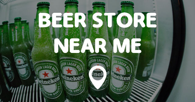 BEER STORE NEAR ME - Points Near Me