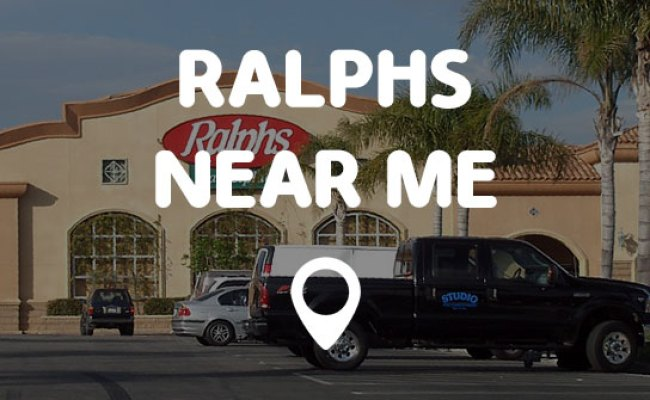 Ralphs Near Me Points Near Me