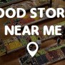Food Stores Near Me Points Near Me