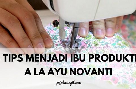life hacks, ibu produktif, ayu novanti, blogger, arisan link, blogger perempuan