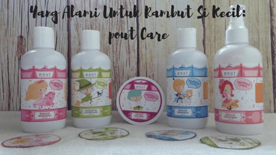 Yang Alami Untuk Rambut Si Kecil: Pout Care