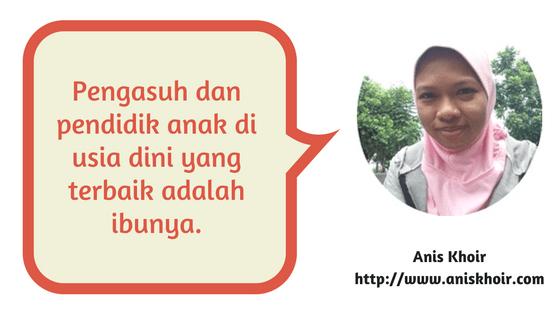 anis khoir, pendidikan usia dini, sekolah usia dini, psikologi anak, profil blogger, aniskhoir.com, lifestyle blogger