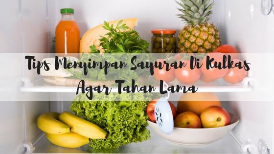 tips menyimpan sayuran di kulkas, kulkas, beli kulkas, blanja.com