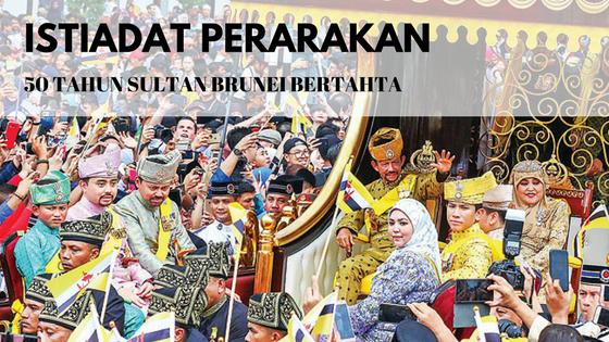 Istiadat Perarakan 50 Tahun Sultan Brunei Bertahta