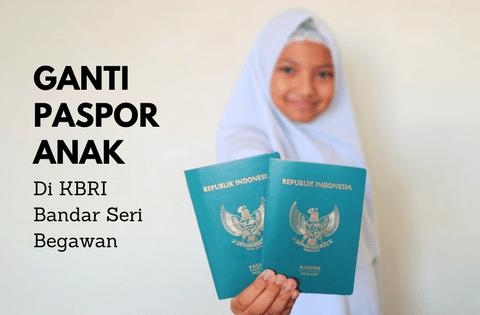 Ganti paspor anak di kbri bandar seri begawan, syarat paspor anak, pembuatan paspor anak di kbri bandar seri begawan, daftar online pembuatan paspor anak, alur pembuatan paspor berbasis simkim