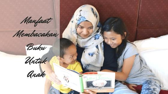 manfaat-membaca-buku-untuk-anak, manfaat-read-aloud-bersama-anak