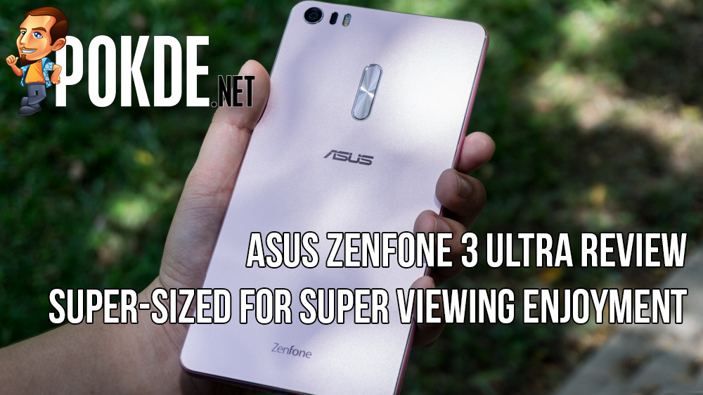 ASUS Zenfone 3 Ultra review — super-sized for super viewing enjoyment 27