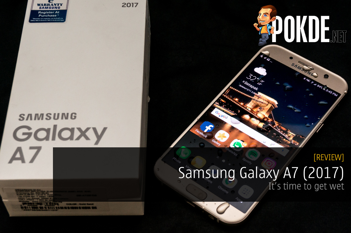 Samsung Galaxy A7 (2017) review — It's time to get wet – Pokde