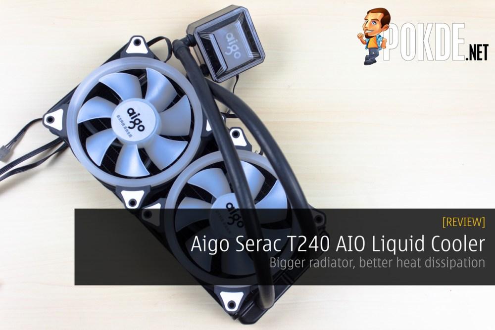 Aigo Serac T240 AIO Liquid Cooler Review - Bigger radiator, better heat dissipation 20