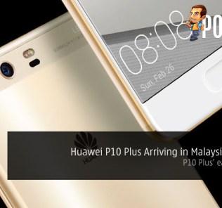 Huawei P10 Plus Arriving in Malaysia April 8th 28