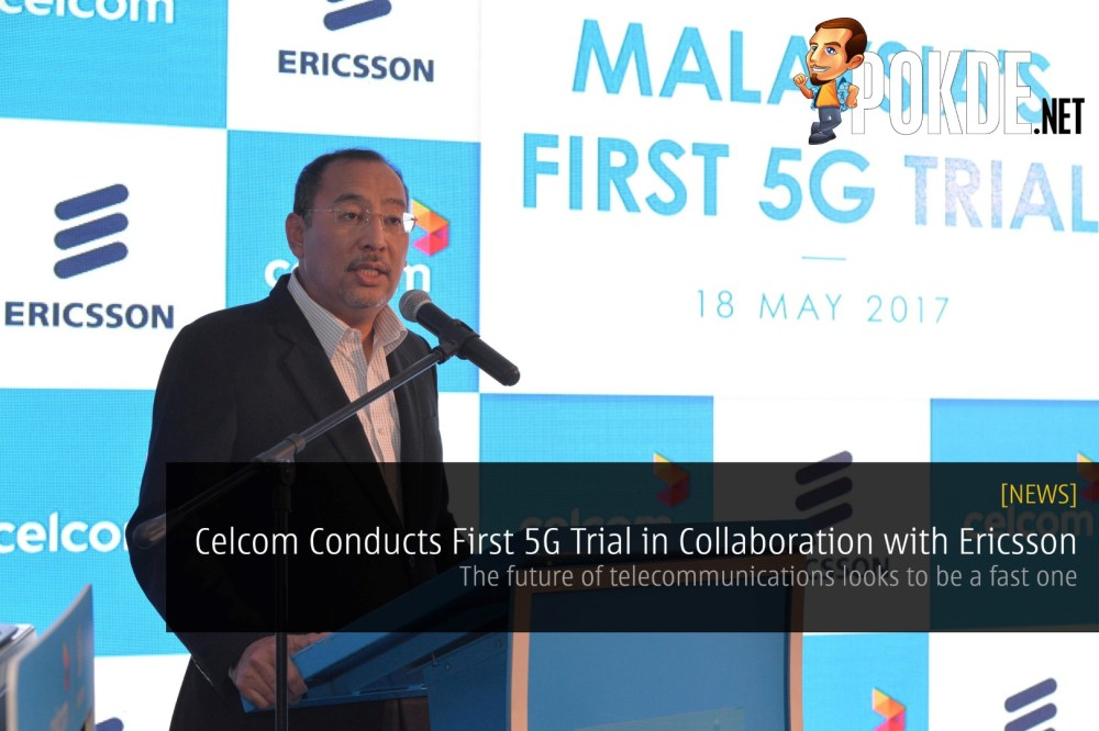 Celcom Conducts First 5G Trial in Collaboration with