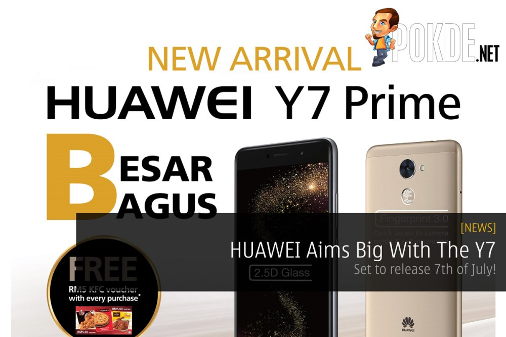 HUAWEI Aims Big With The Y7 - Set to release 7th of July