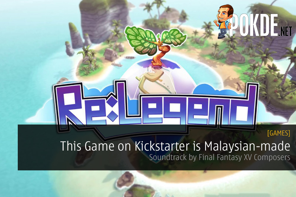 Re:Legend Kickstarter Malaysia Final Fantasy XV