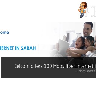 Celcom offers 100 Mbps fiber internet in Sabah; prices start from RM120 30