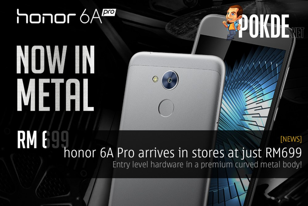 honor 6A Pro arrives in stores at just RM699; entry level hardware in a premium curved metal body! 31