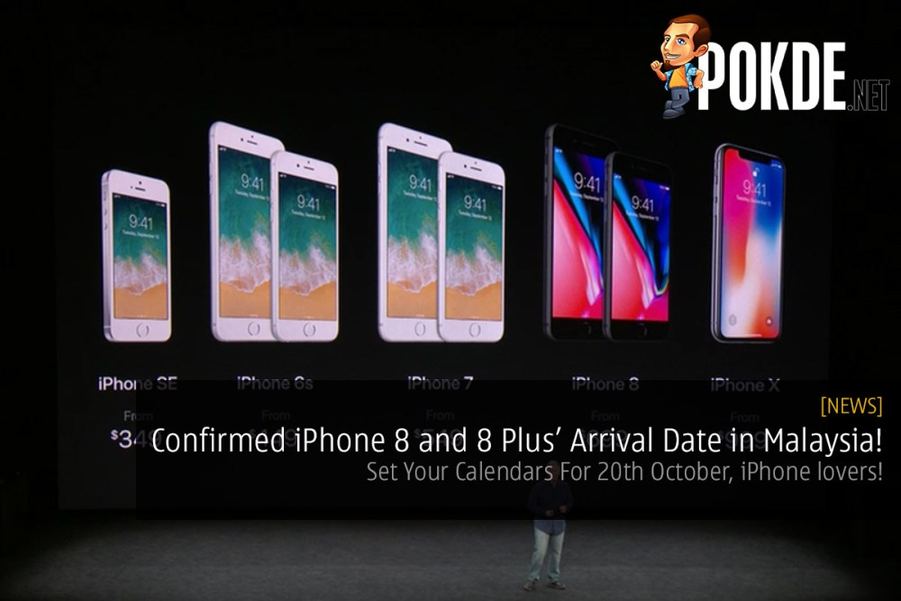 Confirmed iPhone 8 and 8 Plus' Arrival Date in Malaysia! Set Your Calendars For 20 October, iPhone lovers! 27