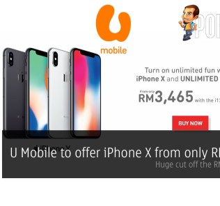 U Mobile to offer iPhone X from only RM3465! Huge cut off the RM5149 SRP! 30