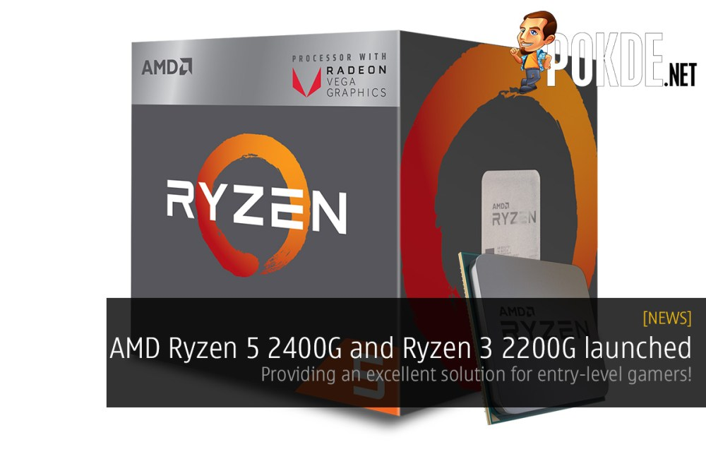 AMD Ryzen 5 2400G and Ryzen 3 2200G launched — providing an