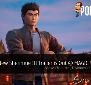 New Shenmue III Trailer is Out @ MAGIC Monaco 2018