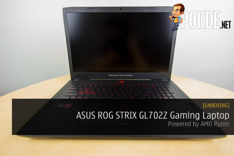 Unboxing the ASUS ROG STRIX GL702Z Gaming Laptop Powered by AMD Ryzen