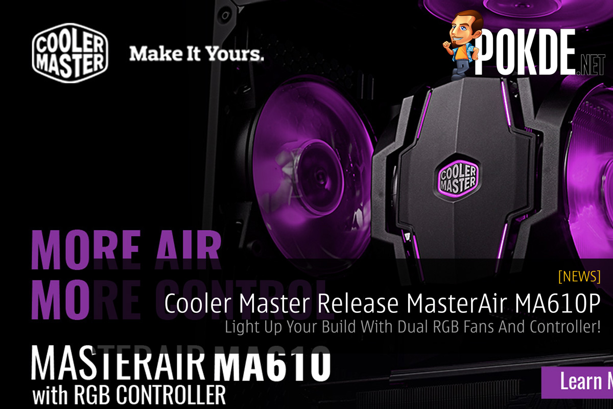 Cooler Master Release MasterAir MA610P - Light Up Your Build With
