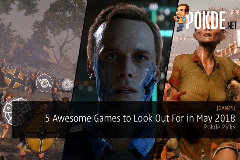 Pokde Picks: 5 Awesome Games to Look Out For in May 2018