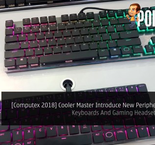 [Computex 2018] Cooler Master Introduce New Peripheral Lineup - Keyboards And Gaming Headsets Anyone? 29