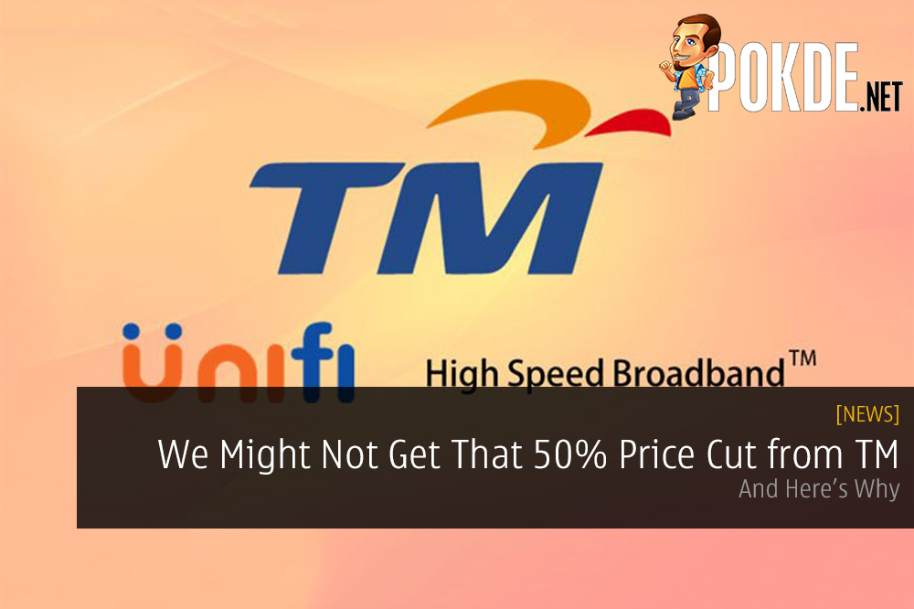 We Might Not Get That 50% Price Cut from TM for Internet Access