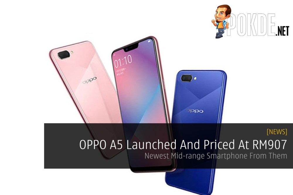 Oppo A5 Launched And Priced At Rm907 Newest Mid Range Smartphone