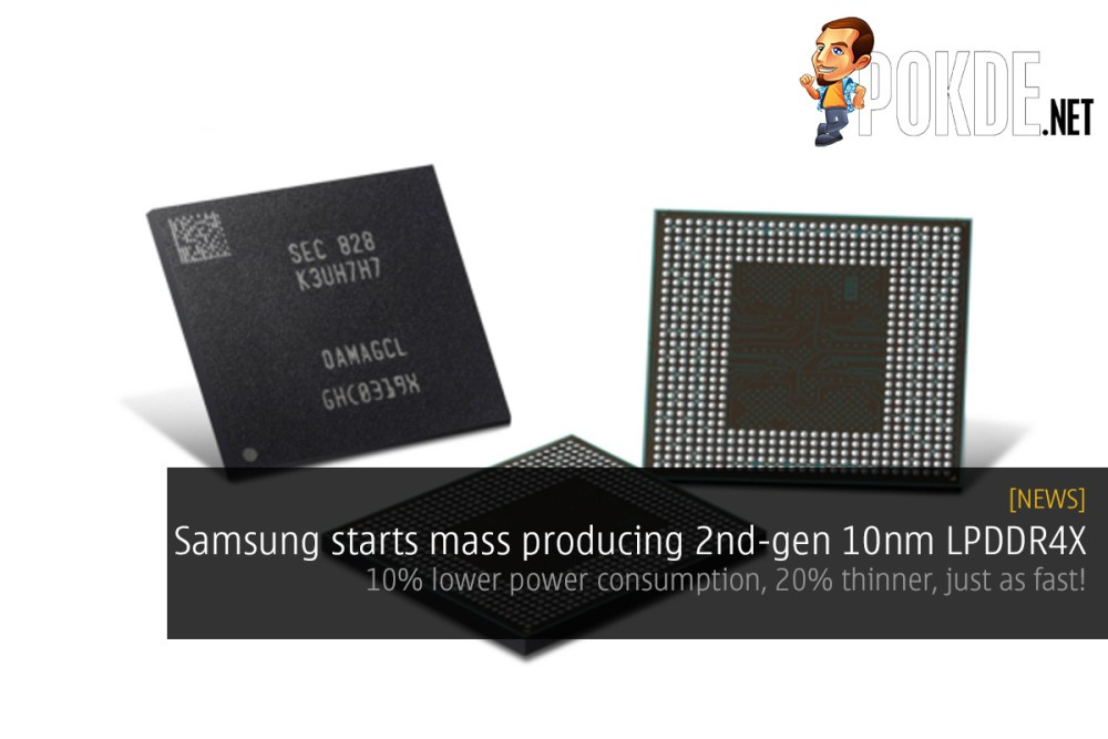 Samsung starts mass production of new 10nm LPDDR4X — 10% lower power consumption, 20% thinner, just as fast 17
