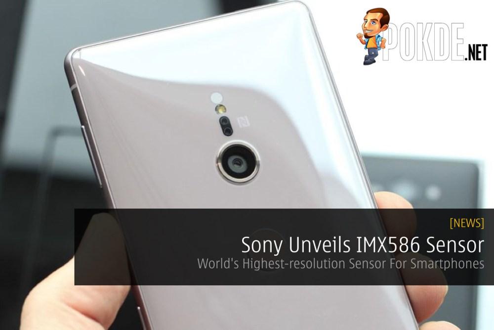 Sony Unveils IMX586 Sensor — World's Highest-resolution Sensor For