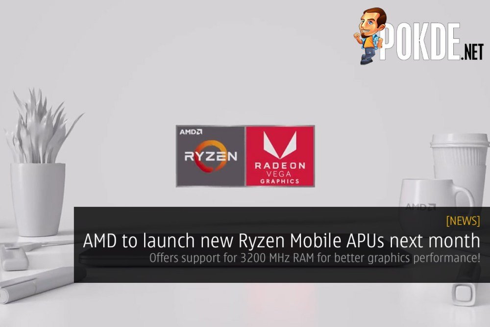 AMD to launch new Ryzen Mobile APUs next month — offers support for