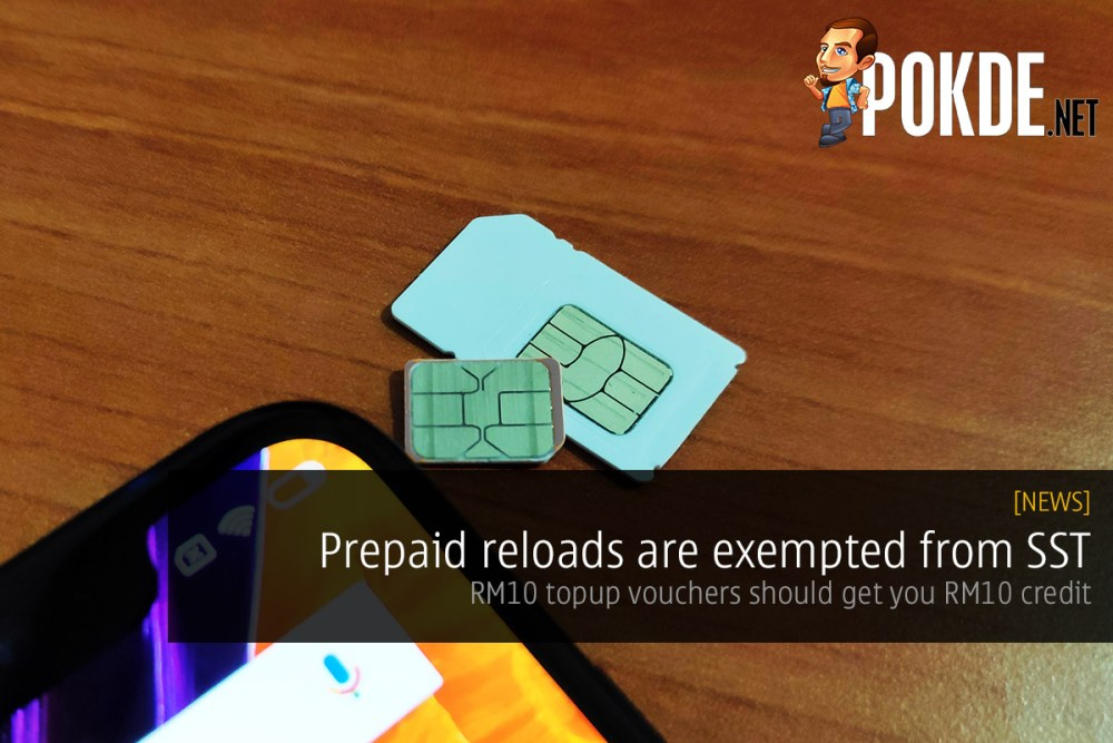 Prepaid reloads are exempted from SST — reloading RM10 should get you RM10 credit 34