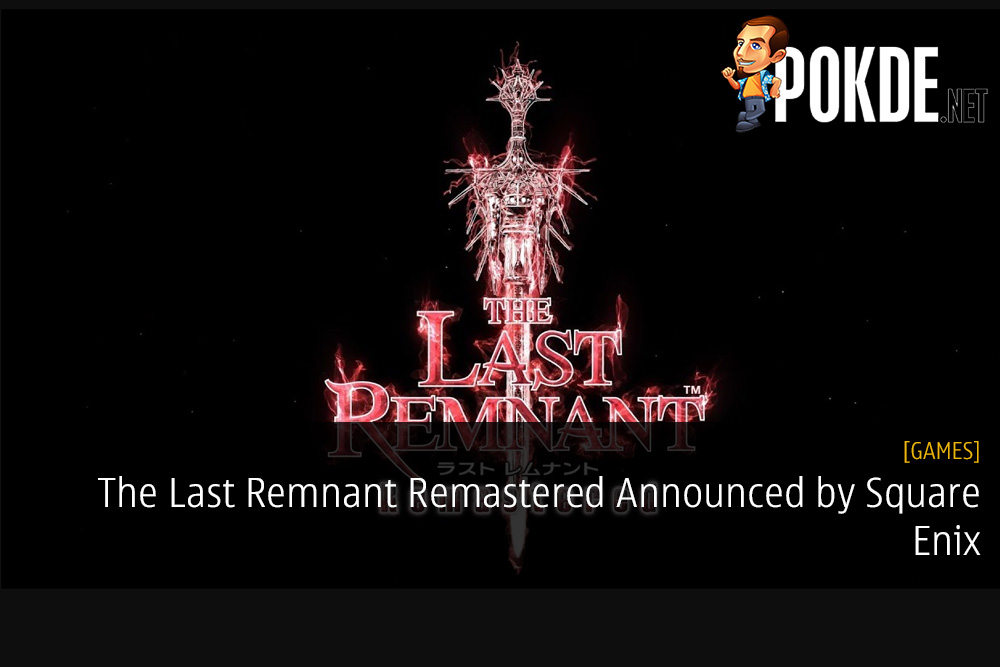 The Last Remnant Remastered Announced by Square Enix