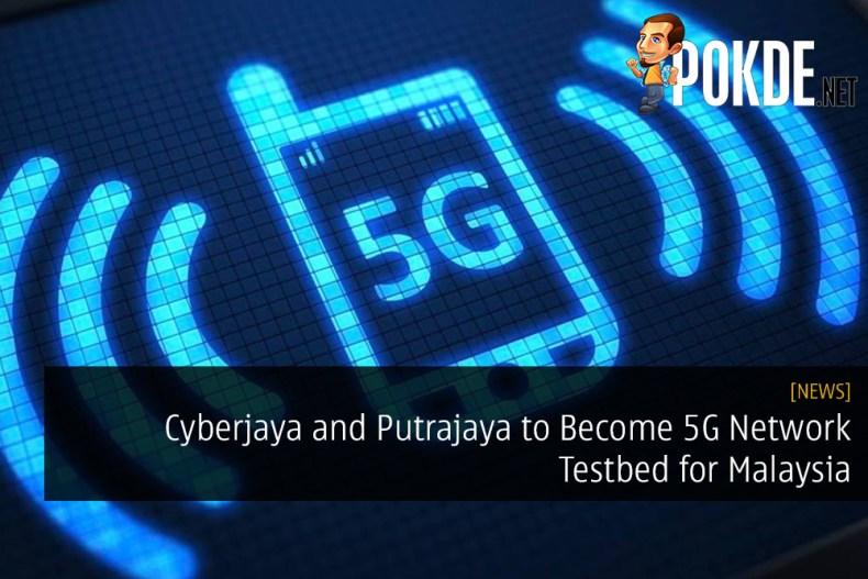 Cyberjaya and Putrajaya to Become 5G Network Testbed for Malaysia