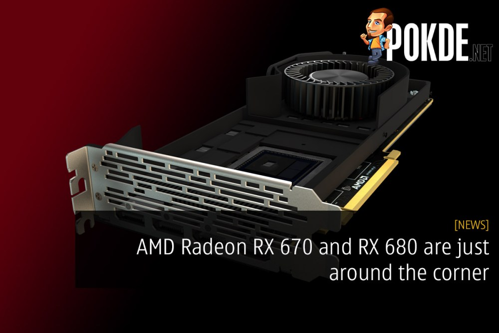 AMD Radeon RX 670 and RX 680 are just around the corner 27
