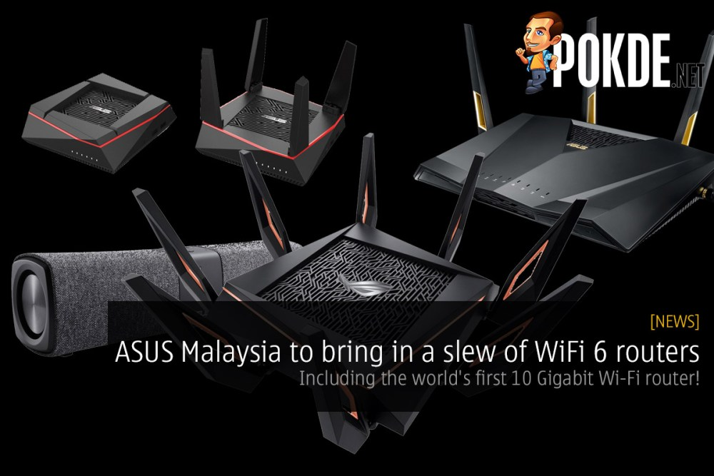 [LEAKED] ASUS Malaysia to bring in a slew of WiFi 6 routers — including the world's first 10 Gigabit Wi-Fi router! 27