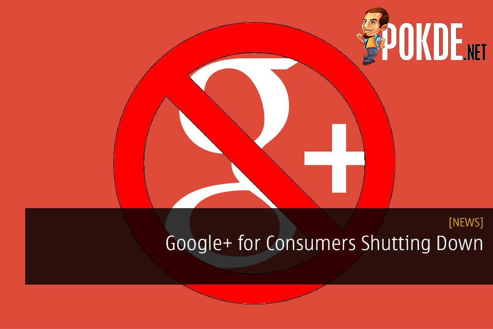 Google+ for Consumers Shutting Down - Users' Personal Data Exposed