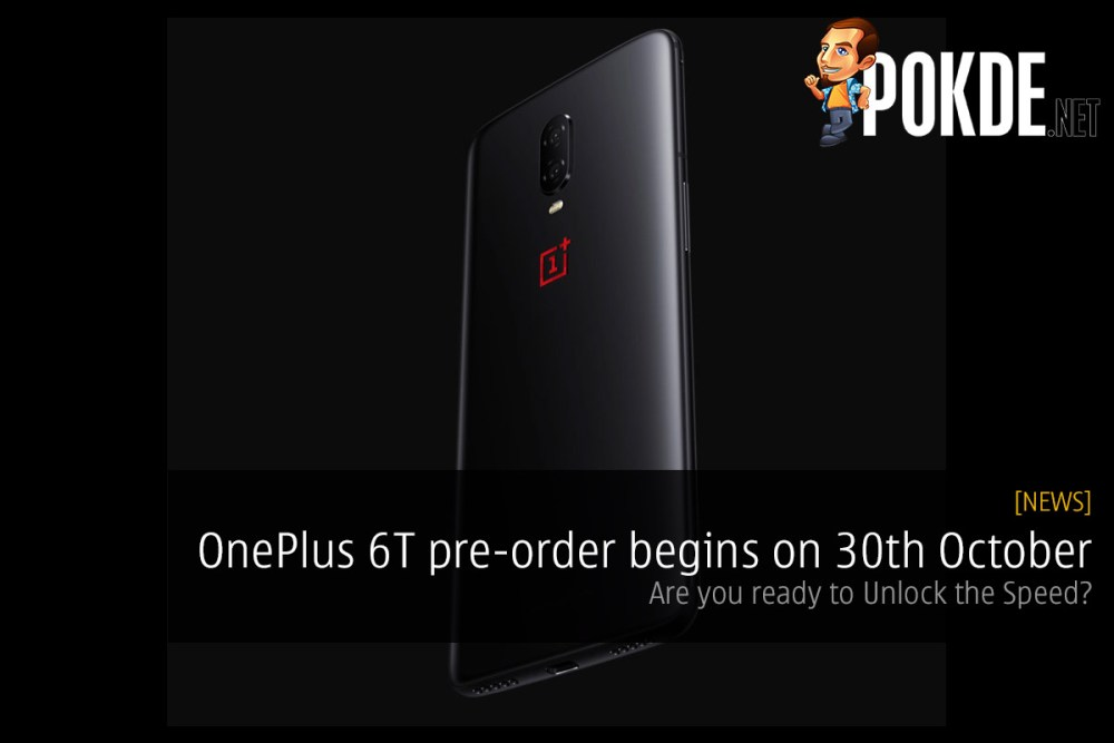 OnePlus 6T pre-order begins on 30th October — are you ready to Unlock the Speed? 28