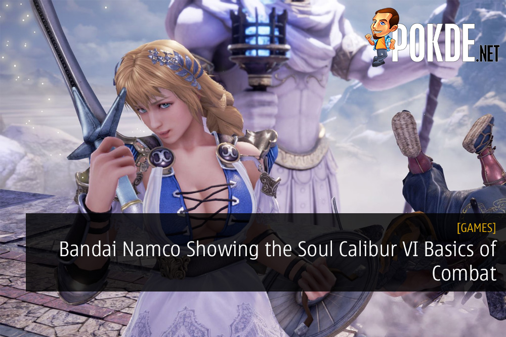 Bandai Namco Showing the Soul Calibur VI Basics of Combat