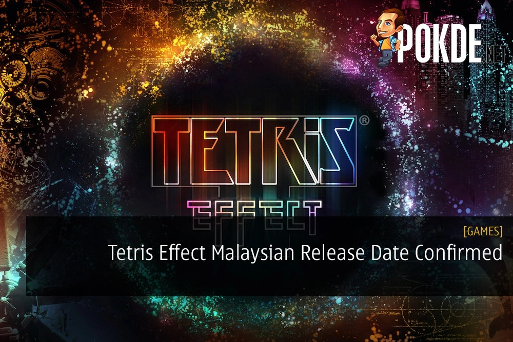 Tetris Effect Malaysian Release Date Confirmed