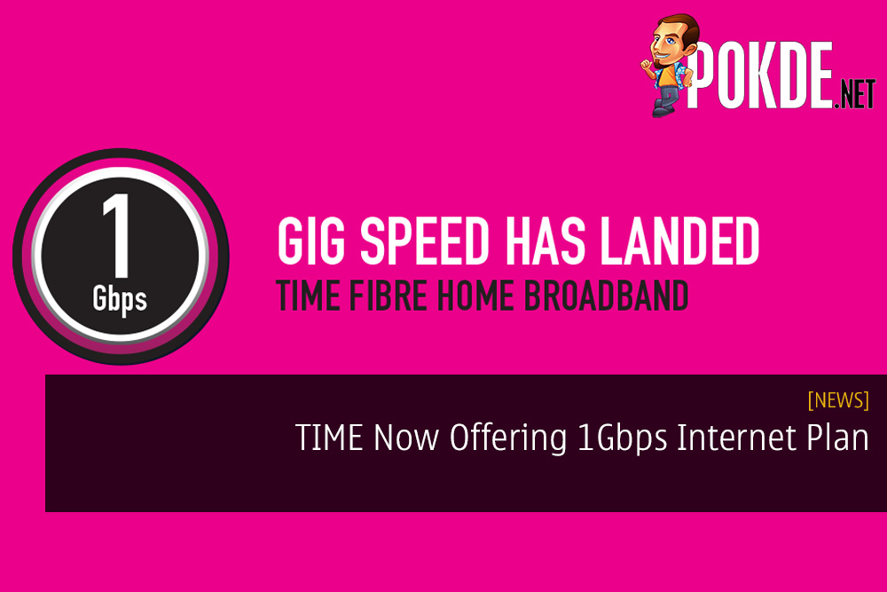 TIME Now Offering 1Gbps Internet Plan and Reduced Price for Existing Plans