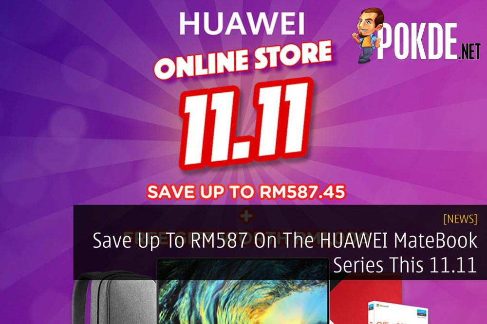Save Up To RM587 On The HUAWEI MateBook Series This 11.11 20