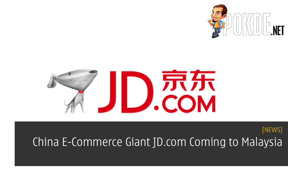 China E-Commerce Giant JD.com Coming to Malaysia
