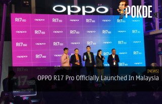 OPPO R17 Pro Official Launch Malaysia