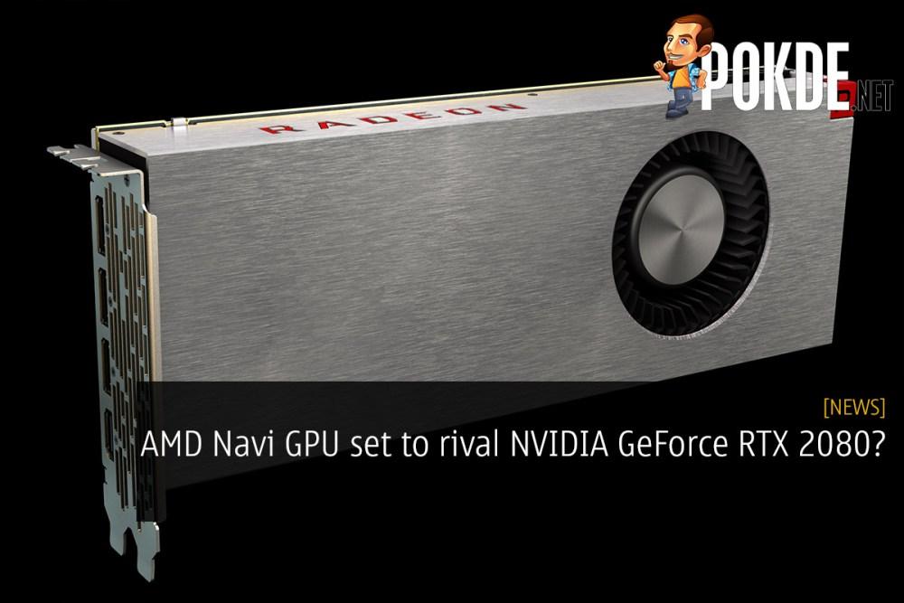 AMD Navi GPU set to rival NVIDIA GeForce RTX 2080? – Pokde